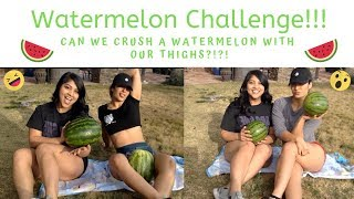 Watermelon Challenge | Can We Crush A Watermelon With Our Thighs?!