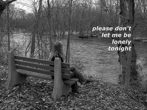 DON'T LET ME BE LONELY TONIGHT by James Taylor