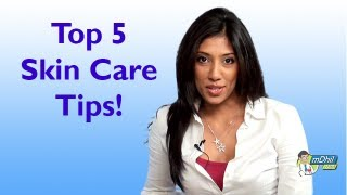 Skin Care Tips: A Dermatologist's Top 5 Tips