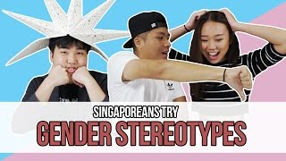 Singaporeans Try: Challenging Gender Stereotypes | EP 82