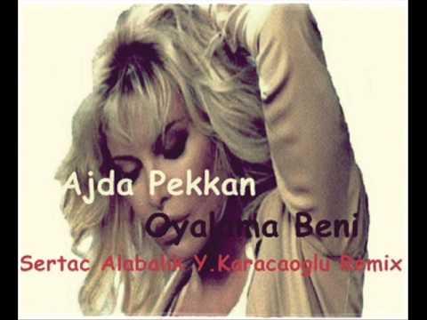 Ajda pekkan  oyalama beni sertac alabalık y karacaoglu remix 2013