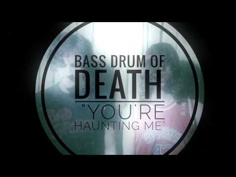 Bass Drum Of Death - Youre Haunting Me