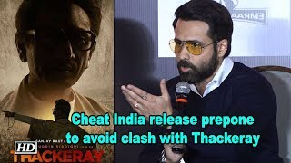Emraan Hashmi's Cheat India release prepone to avoid clash with Thackeray