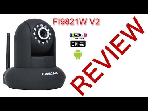 IP Camera Review   Foscam FI9821W V2 HD Security Cam