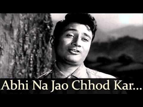 Abhi Na Jao Chhod Kar Ke Dil Ke Dil Abhi Bhara Nahin ... Hum...