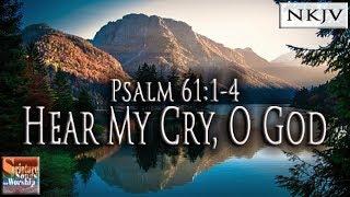 """Psalm 61:1-4 Song """"Hear My Cry, O God"""" (Esther Mui)"""