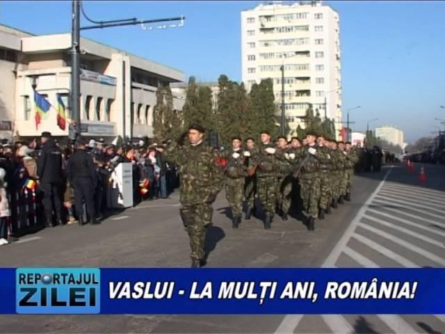 VASLUI,   LA MULTI ANI ROMANIA!