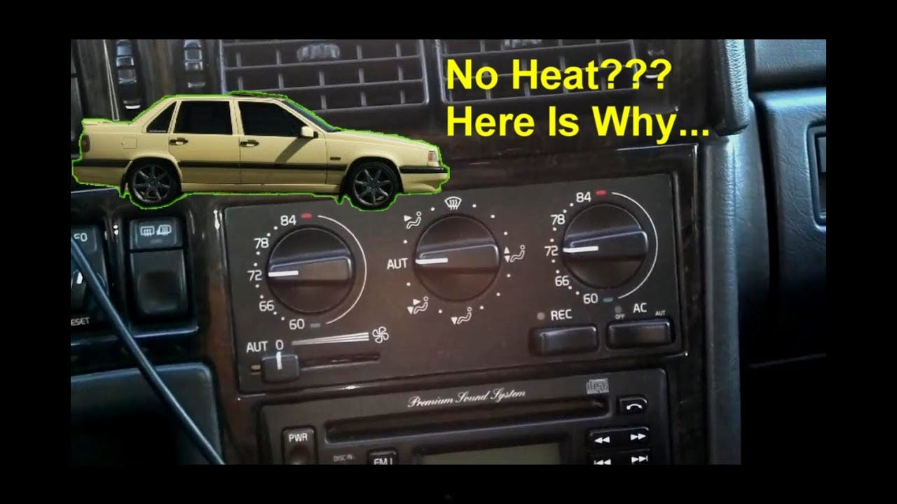 no heat  heat not working  volvo 850  s70  v70  etc