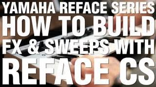 How To Build FX And Sweeps With Reface CS