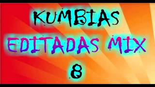 KUMBIAS EDITADAS  mix # 8