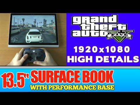 GTA 5 V (PC) Surface Book with Performance Base - 1TB SSD / Intel Core i7 / 16GB RAM / GTX 965M 2GB