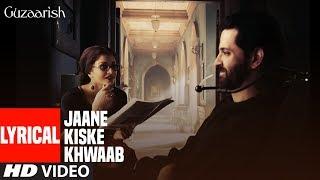 Jaane Kiske Khwaab Song With Lyrics   Guzaarish   Hrithik Roshan, Aishwarya Rai Bachchan