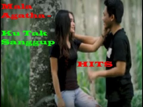 Download Mala Agatha   Ku Tak Sanggup    Mp4 baru