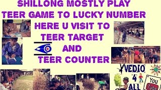SHILLONG MOSTLY PLAY TEER GAME TO LUCKY NUMBER HERE U VISIT TO TEER TARGET AND TEER COUNTER