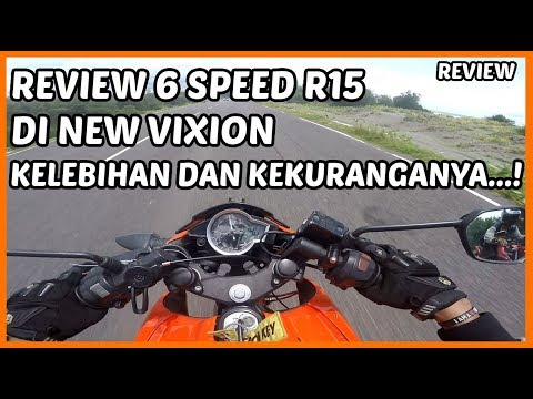 Review 6 Speed R15 di New Vixion Kelebihan dan Kekurangannya