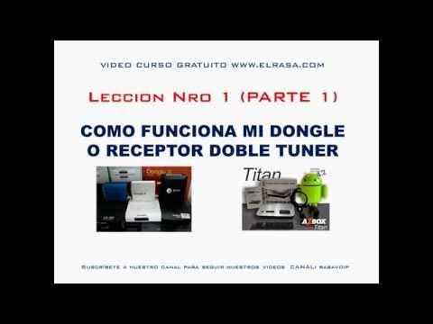 Leccion 1 (Parte 1) Como funciona los dongles y los receptores doble tuner Video Curso