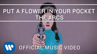 The Arcs - Put A Flower in Your Pocket