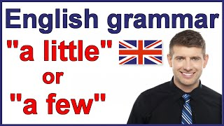 "When to use ""a little"" and ""a few"" 