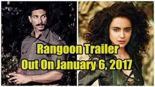 Rangoon Movie Trailer Will Release On January 6