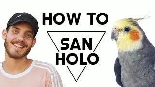 HOW TO SAN HOLO