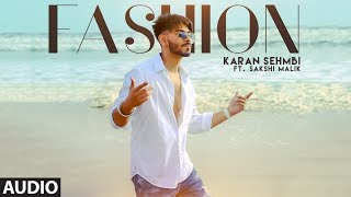 Fashion: Karan Sehmbi Ft. Sakshi Malik (Full Audio Song) Rox A | Kavvy & Riyaaz | Latest Songs 2018