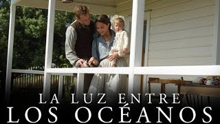 La Luz Entre Los Océanos (The Light Between Oceans) Trailer Oficial Subtitulado al Español