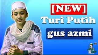 """[NEW] Sholawat Terbaru bikin baper Gus Azmi feat Hafidz Ahkam - """"Turi Putih"""" - Syubbanul Muslimin"""