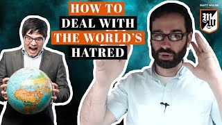How To Deal With The World's Hatred | The Matt Walsh Show Ep. 29