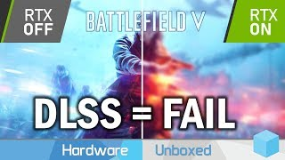 Battlefield V DLSS Tested, The Biggest RTX Fail Of Them All