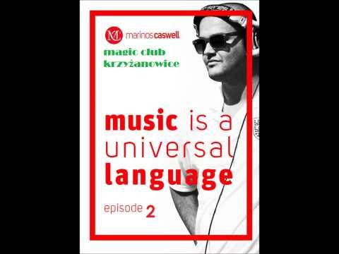 DJ Marinos Caswell - Music is a universal language ( EPISODE 2 ) LIVE ! FROM MAGIC CLUB POLAND