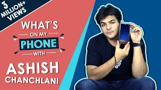 Ashish Chanchlani: What's On My Phone | Phone Secrets Revealed | Exclusive