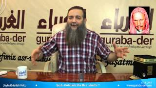 Şeyh Abdulaziz ibn Baz kimdir ? / Şeyh Abdullah Yolcu