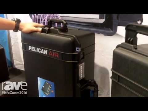 InfoComm 2016: Pelican Adds Pelican Air