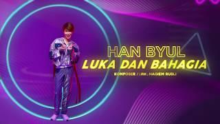 Han Byul - Luka Dan Bahagia [ Lyric Video]