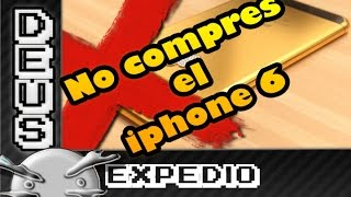 No compres el iphone 6