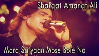 download lagu Shafqat Amanat Ali - Mora Saiyaan Mose Bole Na gratis