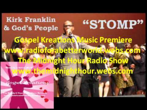 Kirk Franklin & Gods Property Stomp Gospel Kreations Music Premiere...