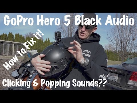 Motovlog GoPro Hero 5 Black Audio Mic Problem Clicking & Popping-How To Fix