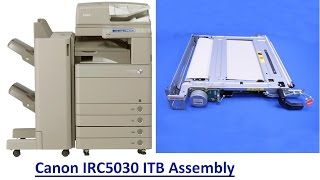 HOW TO REPLACE THE ITB ASSEMBLY ON THE CANON IR ADVANCE C5030, C5035, C5045, C5051
