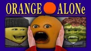 Annoying Orange - ORANGE ALONE