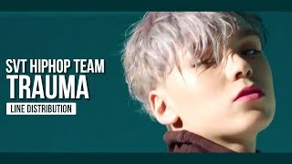 SEVENTEEN HIPHOP TEAM - TRAUMA Line Distribution (Color Coded) | 세븐틴 힙합팀 - 트라우마