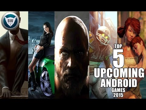 TOP 5 UPCOMING ANDROID GAMES 2015 HD