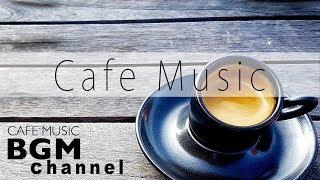 Jazz & Bossa Nova Music - Relaxing Cafe Music For Work, Study - Background Cafe Music