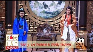 ƠN GIỜI CẬU ĐÂY RỒI 2015 | TẬP 3 | LA THÀNH & TRẤN THÀNH