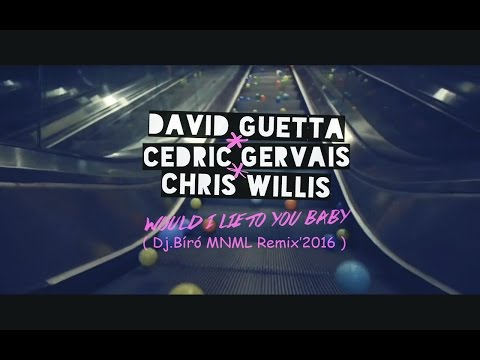 David Guetta Ft. Cedric Gervais & Chris Willis - Would I Lie To You (Dj.Bíró MNML Remix'2016)