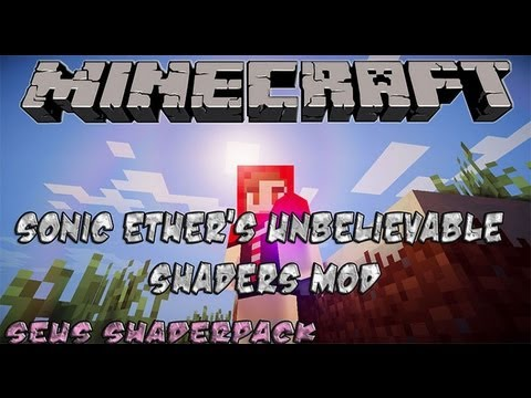 Minecraft: Sonic Ether's Unbelievable Shaders Mod 1.5.1 (tutorial + demo)