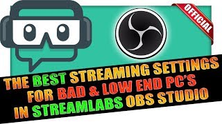 Best Streamlabs OBS Stream Settings For Low End PC ✔️ EXPLAINED ✔️ 2019