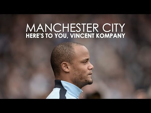 Manchester City | Here's To You, Vincent Kompany