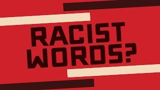 Words With Racist Origins