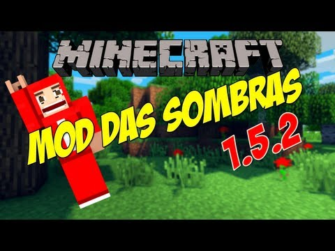 Minecraft 1.5.2 -  Mod das Sombras e Optifine para Download (.minecraft em breve)